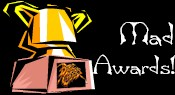 Mad Awards!- All the awards that this website has won!