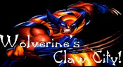Wolverine's Claw City!- SriRam23's other site dedicated to the perfect X-man, Wolverine!